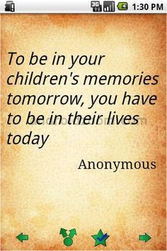 soo true, wish so many parents thought of this! some of my best childhood memories were spent with my parents!