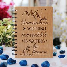 Somewhere something incredible is waiting  - Personalized Wooden Notebook - Large / Okoume