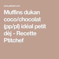 Muffins dukan coco/chocolat (pp/pl) idéal petit dèj - Recette Ptitchef