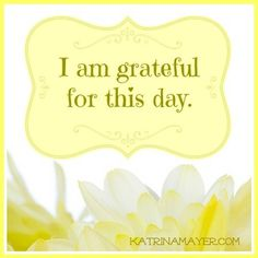 Plain and simple. I am grateful for this day. How about you? #gratitude #today www.KatrinaMayer.com #love #peace #joy #happiness #weareone #goodvibes #spreadthelove #smile #enjoylife #behappy #lightworker #goodenergy #motivation #passion #inspiration #lawofattraction #spiritual #awaken #consciousness #onelove #wholeness #bliss #enlightenment #meditation #lifeisbeautiful #wordsofwisdom