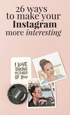 26 ways to make your Instagram more interesting