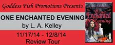 Goddess Fish Promotions: NBTM REVIEW TOUR: ONE ENCHANTED EVENING BY L.A. KELLEY Win a $20 Amazon GC Contest runs 11/17/14 - 12/8/14