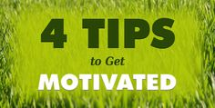 4 tips to get you motivated