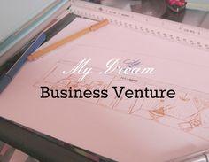 My Dream Business Venture http://cityofcreativedreams.blogspot.ca/2014/08/my-dream-business-venture.html
