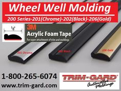 Wheel Well Moldings - Wheel Well Trim - Fender Trim .  Trim-Gard manufacturers Wheel Well Moldings in various shapes and sizes. Wheel Well Moldings are attached with 3M acrylic foam tape. 1-800-265-6074