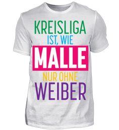 Kreisliga ist wie Malle nur ohne Weiber T-Shirt