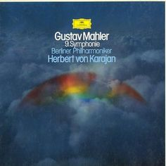 Gustav MAHLER - Symphony No. 9, performed by Herbert von Karajan and the Berlin Philharmonic, recorded 1980. It's a toss-up between this studio version and a live one done a year later. I have both, but give the slight edge to this one. (KevinR@Ky)
