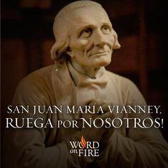 San Juan María Vianney, ruega por nosotros!