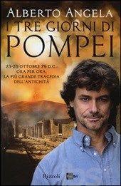I tre giorni di Pompei - Alberto Angela - Recensioni su Anobii