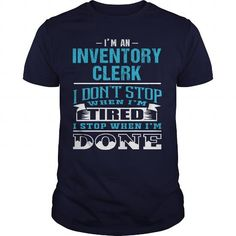 INVENTORY CLERK - I STOP WHEN I AM DONE T-SHIRTS, HOODIES, SWEATSHIRT (23.99$ ==► Shopping Now)