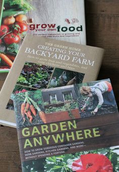 Garden books from anthropologie.com - garden anywhere; growing your backyard farm; grow your own food
