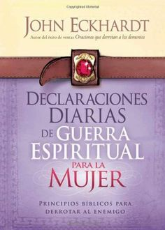 Declaraciones Diarias de Guerra Espiritual Para la Mujer: Principios biblicos para derrotar al enemigo (Spanish Edition) by John Eckhardt. $8.43. Publication: January 8, 2013. Publisher: Casa Creacion (January 8, 2013). Save 23%!