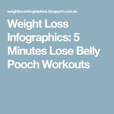 Weight Loss Infographics: 5 Minutes Lose Belly Pooch Workouts