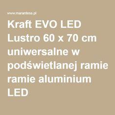 Kraft EVO LED Lustro 60 x 70 cm uniwersalne w podświetlanej ramie aluminium LED