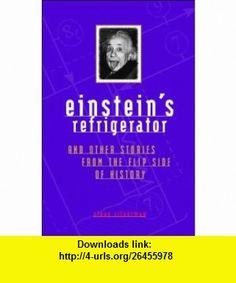 Einsteins Refrigerator and Other Stories from Flip Side Of (9780740714191) Steve Silverman , ISBN-10: 0740714198  , ISBN-13: 978-0740714191 ,  , tutorials , pdf , ebook , torrent , downloads , rapidshare , filesonic , hotfile , megaupload , fileserve