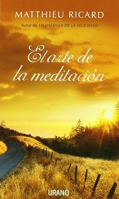 Manual sobre la meditación a cargo del conocido monje budista Mathieu Ricard