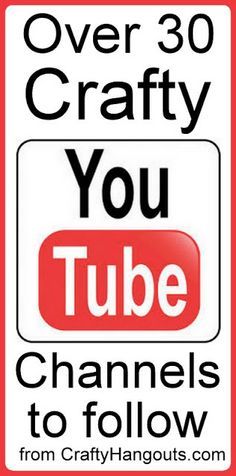 A list of over 30 great crafty you tube channels to follow.  Love crafts?  Follow these crafty people on you tube for lots of craft videos!