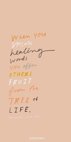 """""""When you speak healing words, you offer others fruit from the tree of life."""" – … """"When you speak healing words, you offer others fruit [. Motivacional Quotes, Jesus Quotes, Wisdom Quotes, Encouragement Quotes, Best Bible Quotes, Faith Quotes Bible, Praise Quotes, Bible Quotes For Women, Worship Quotes"""