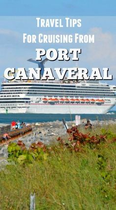 Wouldn't you like to cruise from Port Canaveral and cruise past the well-wishers at Jetty Park? Here are a few travel tips for cruising from Port Canaveral.