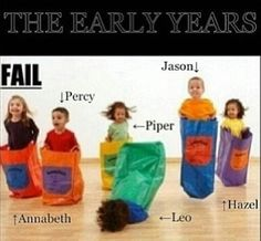 """So accurate it's scary. Annabeth would be determined, Percy's ADHD would get in the way and he'd be thinking """"Oh! Shiny!"""", Leo would be faceplanting, Piper would just laugh at Leo, Jason would be like """"See how high I can jump?!?!, and Hazel would be looking at Leo thinking """"What in the world is wrong with that boy?"""" <<<< FRANK ALREADY CROSSED THE LINE<<<OH MY GODS IM DYING HELP"""