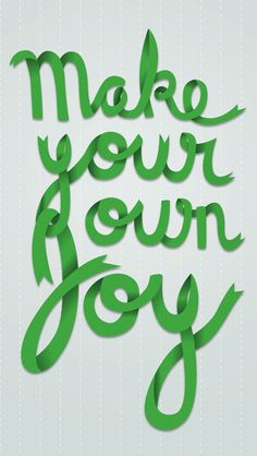 Make Your Own Joy