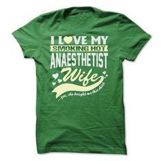 I LOVE MY SMOKING HOT Anaesthetist WIFE T-Shirts, Hoodies (22.9$ ==► Shopping Now to order this Shirt!)