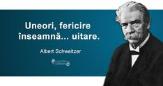 Citate celebre despre fericire Albert Schweitzer, Einstein, Facts, Love, Memes, Quotes, Movie Posters, Funny Things, Girly
