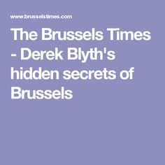 The Brussels Times - Derek Blyth's hidden secrets of Brussels