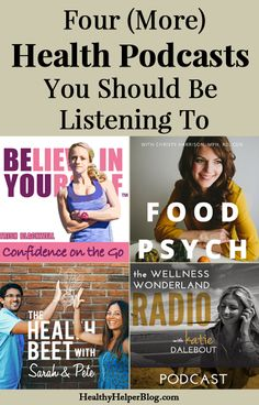 Four (More) Health Podcasts You Should Be Listening To • Healthy Helper