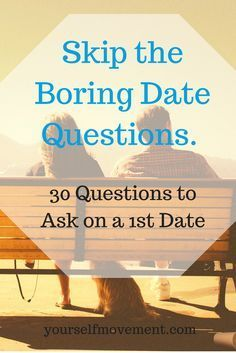 Move past the first date small talk. First date questions to get straight to the good stuff.