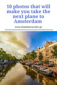 10 photos that will make you take the next plane to Amsterdam *Translation button at the top*