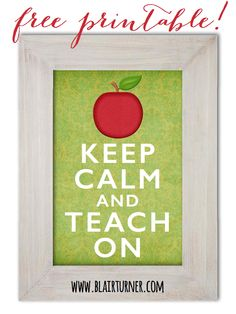 Keep Calm and Teach On - Free Printable!