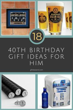 18 Great 40th Birthday Gift Ideas For Him
