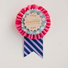 You Are Awesome prize ribbon award pins