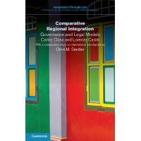 Comparative regional integration : governance and legal models / Carlos Closa and Lorenzo Casini.     Cambridge University Press, 2016
