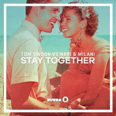 """""""Stay Together"""" from Tom Swoon Tom Swoon vs. Nari & Milani – Stay Together (Cover Art) from Ultra Records <a href=""""More EDM (electronic dance music) songs for your playlist…"""