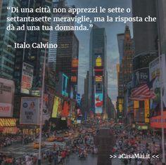 Italo Calvino Citazioni Verità Vivere Esserci Viaggiare Perdersi Ritrovarsi