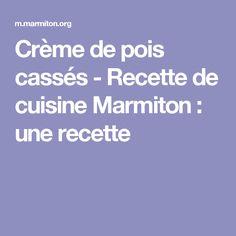 Crème de pois cassés - Recette de cuisine Marmiton : une recette