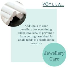 Jewellery Care - put chalk in your jewellery box that has silver items, prevents tarnish by soaking up moisture.