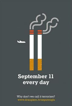 Should a tragedy like September 11 be used to promote a cause, even as healthy as an anti-smoking campaign? Creative Advertising, Advertising Poster, Advertising Campaign, Advertising Design, Marketing And Advertising, Advertising Strategies, Ads Creative, Guerilla Marketing, Street Marketing