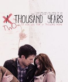 A Thousand Years ~ Rory and Amy