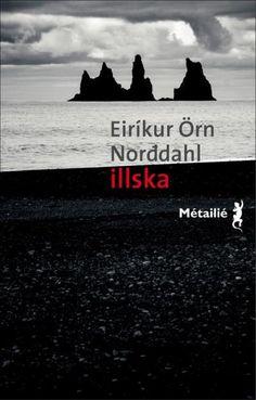 Illska - Eirikur Orn Norddahl