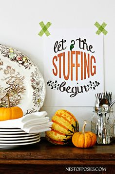 "Awesome ""Let the Stuffing Begin"" art print - FREE download. #thanksgivingparty #thanksgivingdinner #thanksgivingart"