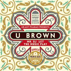 Mr. DJ Let The Music Play by Grant Phabao & U-Brown #reggae #dancehall