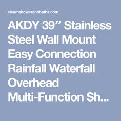 AKDY 39″ Stainless Steel Wall Mount Easy Connection Rainfall Waterfall Overhead Multi-Function Shower Tower Panel Massage Spray | Steam Shower - Bathroom Showers- Infrared Sauna - from SteamShowerDealer.com