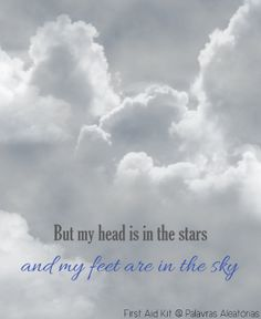 King of the World - First Aid Kit #lyrics #quote #music #song #sky #stars #firstaidkit #clouds #kingoftheworld #palavrasaleatorias