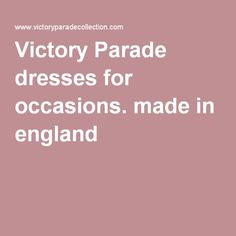 Victory Parade dresses for occasions. made in england
