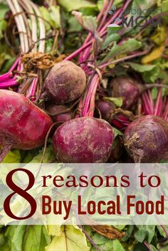 8 Reasons to Buy LOCAL Food