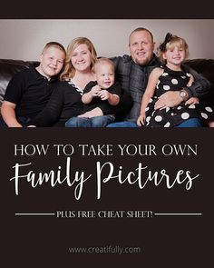 DIY Family Portraits: The *Free* Cheat Sheet - Creatifully Cheat Sheets, Aperture, Family Pictures, Creative Photography, Family Portraits, Cheating, Hobbies, Take That, Learning