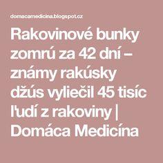 Rakovinové bunky zomrú za 42 dní – známy rakúsky džús vyliečil 45 tisíc ľudí z rakoviny   Domáca Medicína Nordic Interior, Math Equations, Health, Natural, Medicine, Therapy, Salud, Health Care, Healthy